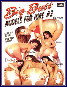 Big Butt Models for Hire 2 Porn DVD