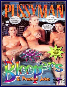 Pussyman's Bloopers and Practical Jokes Porn DVD