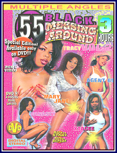 55 Black Messing Around 2 Porn DVD