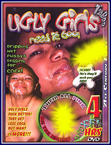 Ugly Girls Need It Too Porn DVD