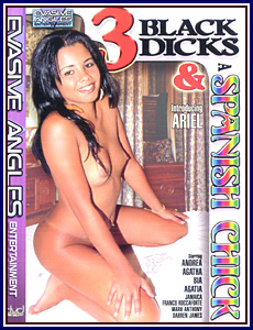 3 Black Dicks and A Spanish Chick Porn DVD