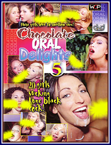 Chocolate Oral Delights 5 Porn DVD