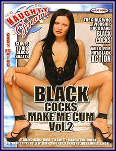 Black Cocks Make Me Cum 2 Porn DVD