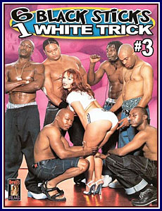 6 Black Sticks 1 White Trick 3 Porn DVD