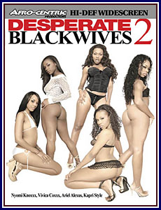 Desperate Black Wives 2 Porn DVD
