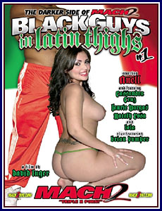 Black Guys In Latin Thighs Porn DVD