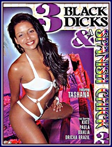 3 Black Dicks and A Spanish Chick 3 Porn DVD