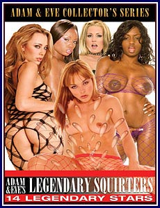 Adam and Eve's Legendary Squirters Porn DVD