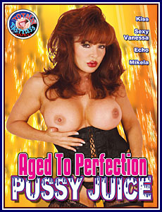 Aged To Perfection Pussy Juice Porn DVD