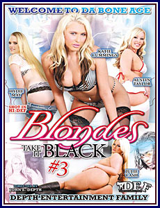 Blondes Take It Black 3 Porn DVD