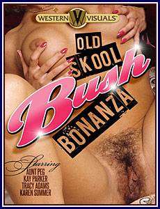 Old Skool Bush Bonanza Porn DVD