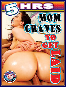 Mom Craves to Get Laid 5 Hrs Porn DVD