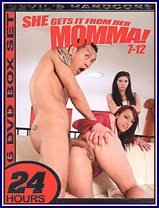 She Gets It From Her Momma Volumes 7-12 Porn DVD