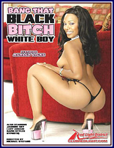 Bang That Black Bitch White Boy Porn DVD