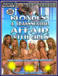Blondes: A Transsexual Affair With Girls Porn DVD