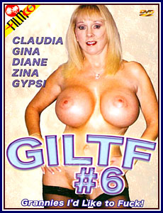 GILTF Grannies I'd Like To Fuck 6 Porn DVD