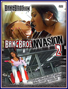 Bang Bros Invasion 2 Porn DVD