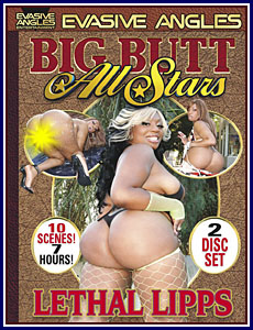 Big Butt All Stars Lethal Lipps Porn DVD