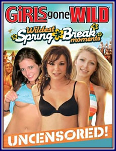 Girls Gone Wild Wildest Spring Break Moments Porn DVD
