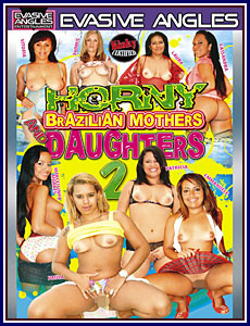 Horny Brazilian Mothers and Daughters 2 Porn DVD