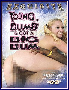 Young, Dumb And Got A Big Bum Porn DVD