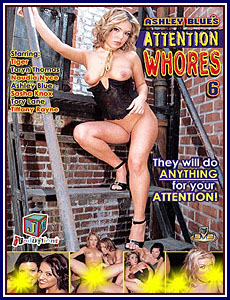 Ashley Blue's Attention Whores 6 Porn DVD