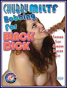 Chubby MILTF Bobbing for Black Dick Porn DVD
