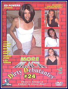 More Black Dirty Debutantes 24 Porn DVD
