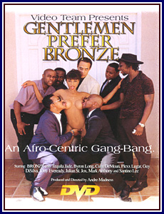 Gentlemen Prefer Bronze An Afro-Centric Gang-Bang Porn DVD