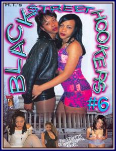 Black Street Hookers 6 Porn DVD