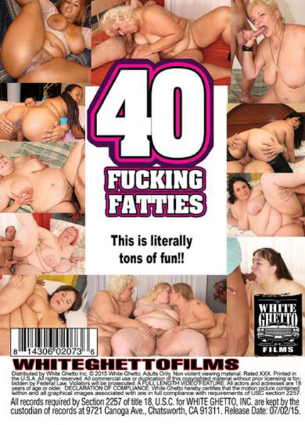 40 Fucking Fatties