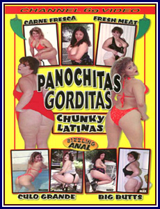 Panochitas Gorditas Chunky Latinas Porn DVD