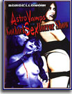 Astro Vamps in the Gothick Sex Horror Show