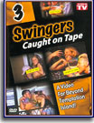 Swingers Caught On Tape 3