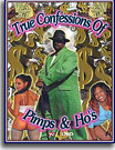 True Confessions Of Pimps and Ho's