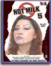 Not Milk 5