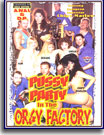 Pussy Party in the Orgy Factory
