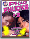 Phace Phucks 2