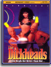 Dick Heads, The