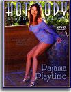 Hot Body Video Magazine Pajama Playtime