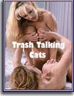 Trash Talking Cats