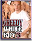 Greedy White Boy 3