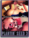 Plantin' Seed 3