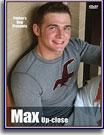 Max Up Close