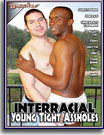 Interracial Young Tigh Assholes