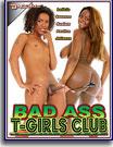 Bad Ass T-Girls Club