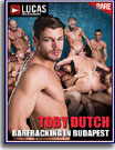 Toby Dutch Barebacking in Budapest