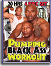 Pumping Black Ass Workout 20 Hrs 4-Pack
