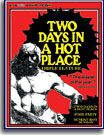 Two Days In A Hot Place Triple Feature