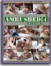 Ambushed 4